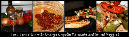 Pork Tenderloin with Orange Chipotle Marinade and Grilled Veggies