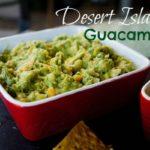 desert island guac