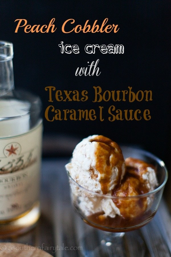 Spiked Peach Cobbler Ice Cream with Texas Bourbon Caramel Sauce