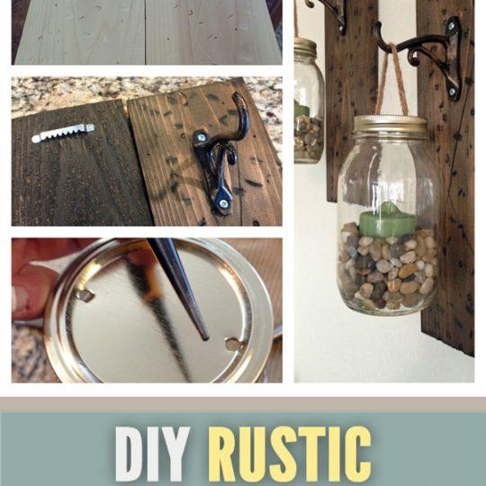 DIY Rustic Mason Jar Wall Lanterns