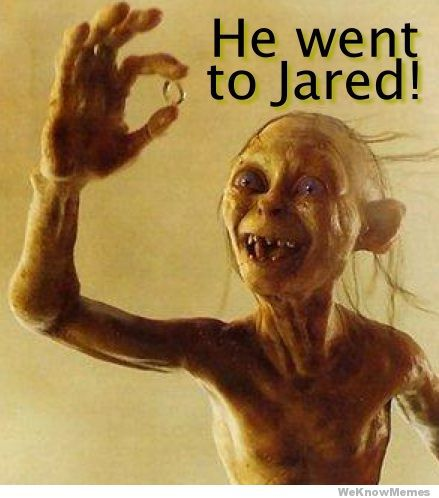 Gollum | He Went To Jared