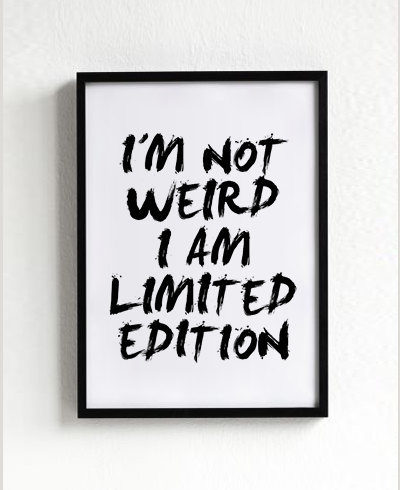 I'm not weird, I'm limited edition print on etsy
