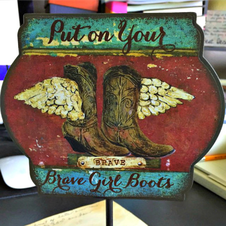 Put on Your Brave Girl Boots sign by Brave Girls Club