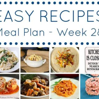 Easy Meal Planning Recipes Week 28