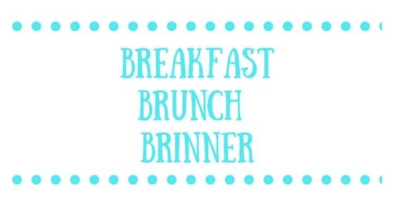 Breakfast Brunch Brinner