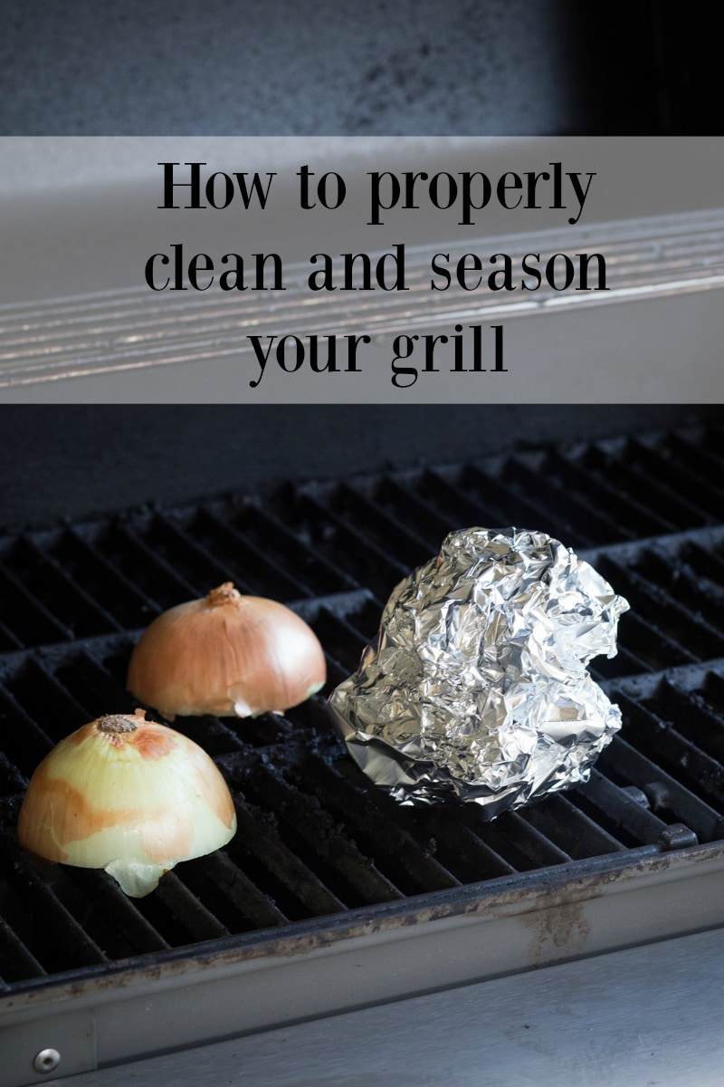 how to clean and season your grill